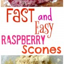 Fast and Easy Raspberry Scones