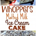 Whoppers Malted Milk Ice Cream Cake