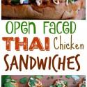 Open Faced Thai Style Chicken Sandwiches