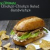 The Ultimate Chicken-Chicken Salad Sandwich