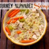 Turkey Alphabet Soup