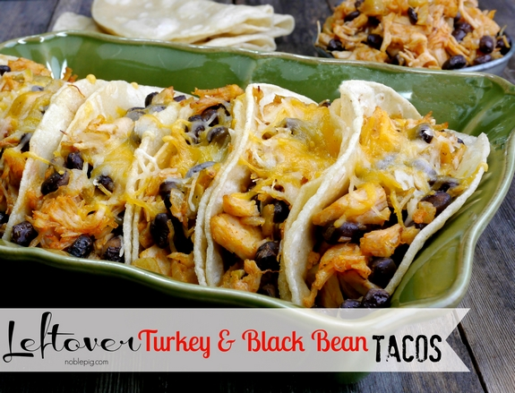 Leftover Turkey Black Bean Tacos Smokey Cheesy from Noble Pig