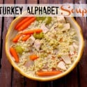 Turkey-Alpabet-Soup-perfect-for-Thanksgiving-Leftovers1
