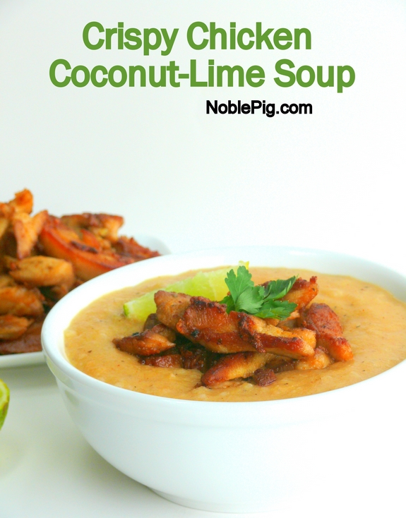 Noble Pig Crispy Chicken Coconut Lime Soup perfect dinner