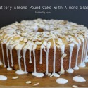 Noble-Pig-Buttery-Almond-Pound-Cake-with-Almond-Glaze.-You-will-never-make-another-pound-cake-recipe.1