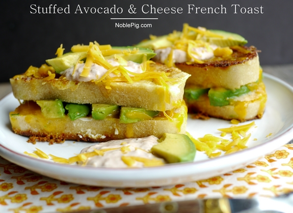 Noble Pig Stuffed Avocado and Cheese French Toast