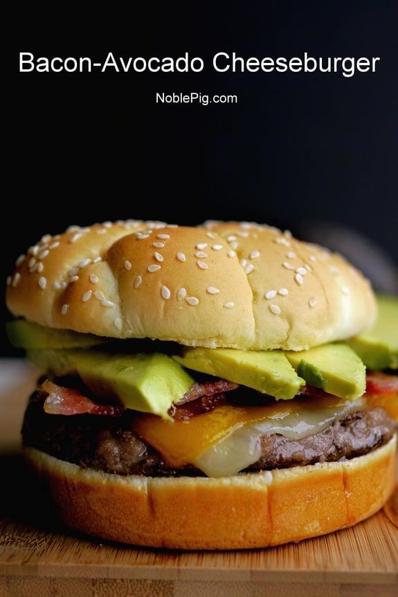 Bacon-Avocado Cheeseburger | Noble Pig