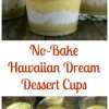 No-Bake Hawaiian Dream Dessert Cups + VIDEO