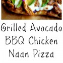 Grilled-Avocado-Barbecue-Chicken-Naan-Pizza-the-perfect-meal-anytime