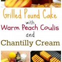 Grilled-Pound-Cake-with-Warm-Peach-Coulis-and-Chantilly-Cream