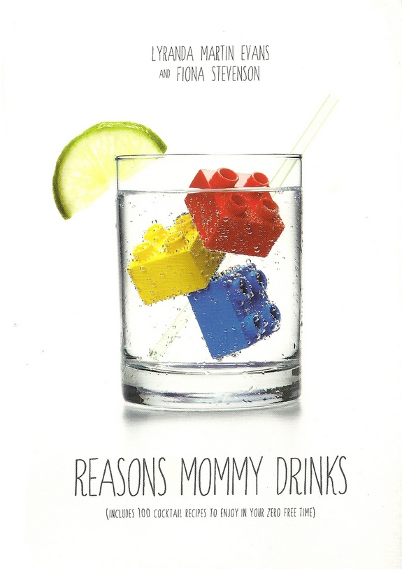 Reasons Mommy Drinks Cookbook
