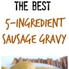 The Best 5-Ingredient Sausage Gravy for Biscuits