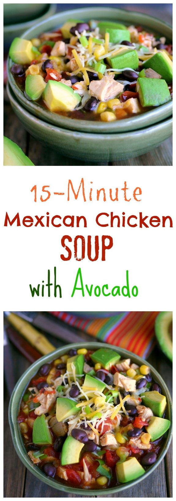 15 Minute Mexican Chicken Soup with Avocado