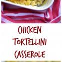 Chicken-Tortellini-Casserole-use-up-that-leftover-chicken