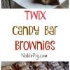 Twix Candy Bar Brownies