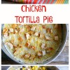 Quick Chicken Tortilla Pie