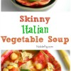 How to Make Skinny Italian Vegetable Soup + VIDEO