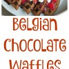 Belgian Chocolate Waffles with Homemade Raspberry Sauce