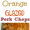 5-Ingredient Orange Glazed Pork Chops