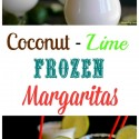 Coconut Lime Frozen Margaritas combine the best of sweet and sour into a delicious drink. Enjoy with your favorite Mexican meal for Cinco de Mayo or time on the patio.