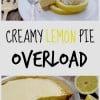 Creamy Lemon Pie Overload