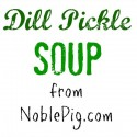 Dill-Pickle-Soup-from-Noble-Pig-you-just-have-to-try-it.