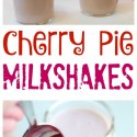 Cherry-Pie-Milkshakes