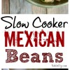 Slow Cooker Mexican Beans