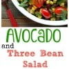Avocado and Three Bean Salad