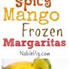 Spicy Mango Frozen Margaritas