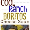 Cool Ranch Doritos Cheese Soup