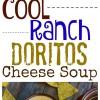 Cool Ranch Doritos Cheese Soup + VIDEO