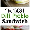 The Best Dill Pickle Sandwich