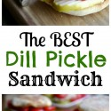 The-Best-Dill-Pickle-Sandwich-youll-just-have-to-trust