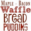 Maple-Bacon-Waffle-Bread-Pudding
