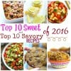 Top 10 Sweet and Top 10 Savory Recipes of 2016
