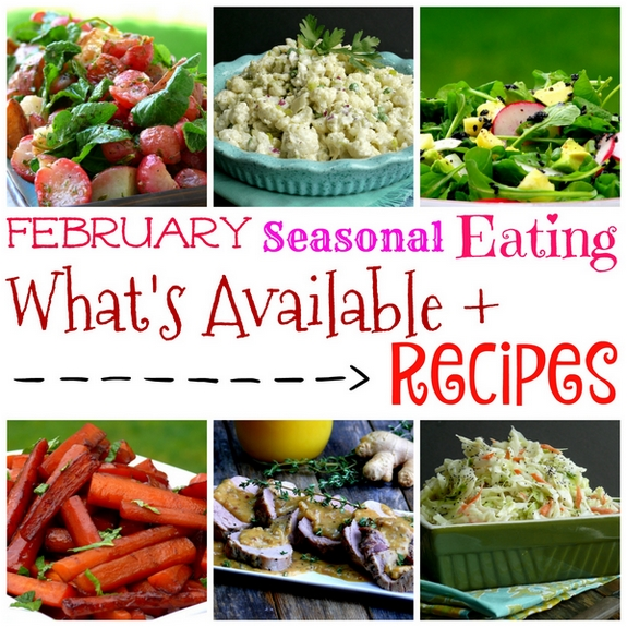 February Seasonal Eating What's Available plus Recipes
