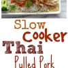 Slow Cooker Thai Pulled Pork + Video