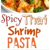 Spicy Thai Shrimp Pasta + VIDEO