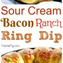Sour Cream Bacon Ranch Ring Dip