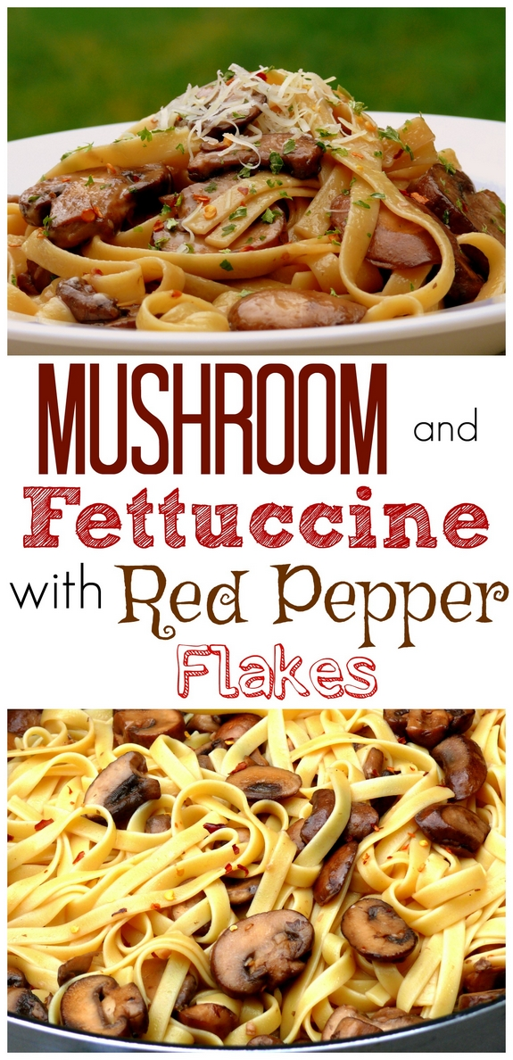Mushroom and Fettuccine with Red Pepper Flakes