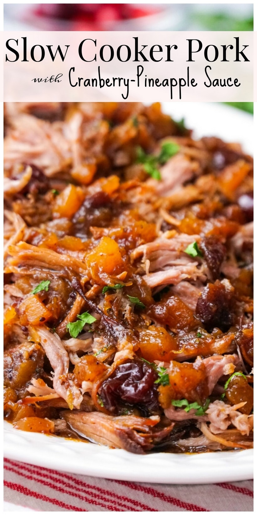 Take the work out of making dinner with this savory and slightly sweet Slow Cooker Pork with Cranberry-Pineapple Sauce. Only five minutes of prep time are needed for this delicious recipe. #slowcooker #slowcookermeal #pork #slowcookerpork #cranberry #pineapple #easyslowcookerrecipe #easyslowcookerrecipes #easydinners #whatsfordinner #dinnerideas #whatshouldimakefordinner #porkroast #pulledpork #cozydinner #whatshouldieat via @cmpollak1