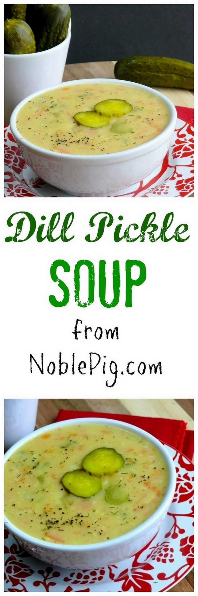 Two separate images of dill pickle soup in a bowl with the words dill pickle soup from Noblepig.com in text.