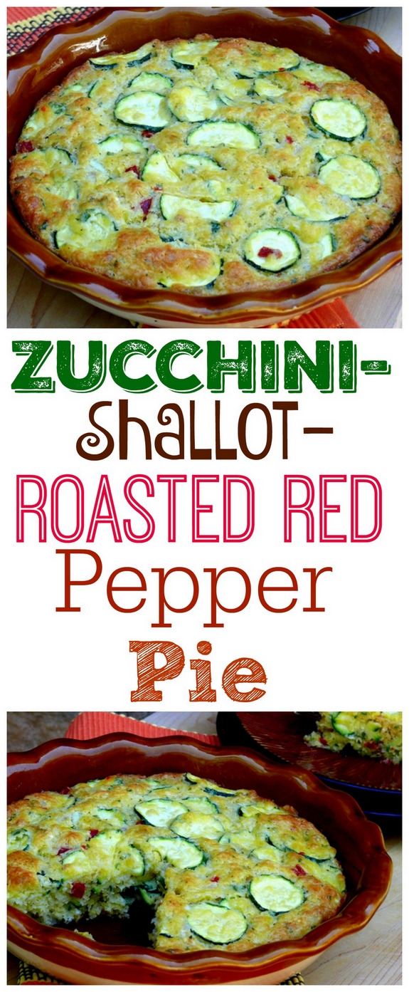 Text that reads Zucchini-Shallot-Roasted Red Pepper Pie, with a photo of zucchini pie and zucchini pie with a slice missing.