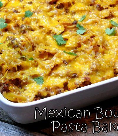 Mexican Bowtie Pasta Bake + VIDEO