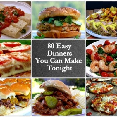 80 Easy dinners you cane make tonight photo collage.