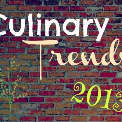 Culinary Trends…Do You Follow Them?