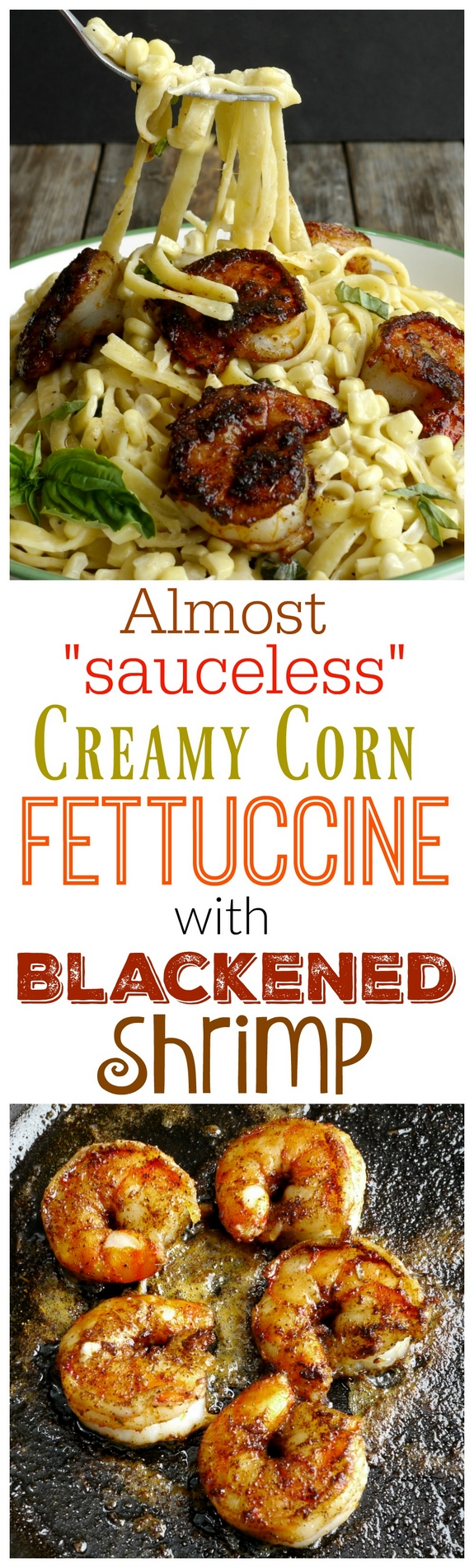 "VIDEO + Recipe and just in time for summer, this light and delicious Almost ""sauceless"" Creamy Corn Fettuccine with Blackened Shrimp tastes way more decadent than it actually is, from NoblePig.com."