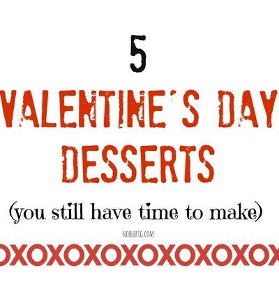 5 Quick & Easy Valentine Desserts