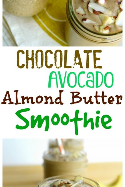 Chocolate-Avocado-Almond Butter Smoothie